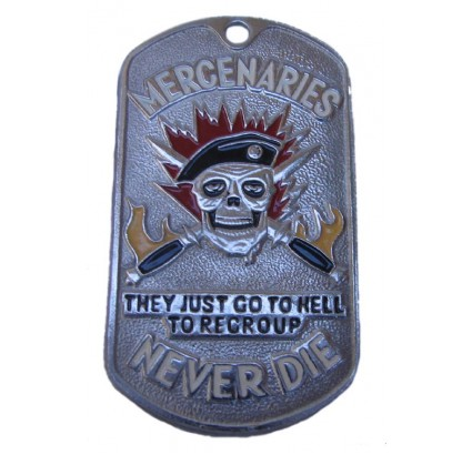 "U.S. Army military dog tag ""MERCENARIES NEVER DIE - THEY JUST GO TO HELL TO REGROUP"""